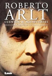 Cuentos Y Aguafuertes Roberto Arlt - Libro Nuevo