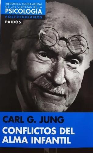 Imagen 1 de 1 de Conflictos Del Alma Infantil - Jung - Paidós
