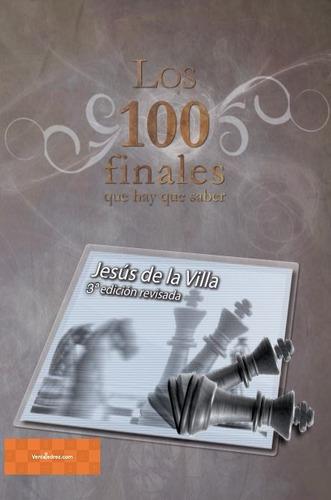 Los 100 Finales Que Hay Que Saber -el Mejor Libro De Finales