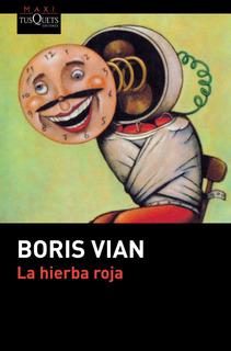 La Hierba Roja De Boris Vian - Tusquets