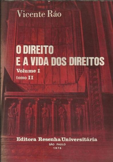 O Direito E A Vida Dos Direitos - Vicente Ráo - 2 Volumes
