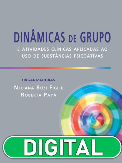 Dinâmicas De Grupo E Atividades Clínicas Aplicadas Ao Uso De