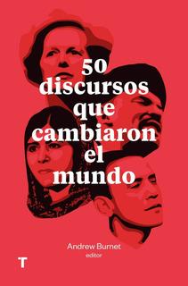 ** 50 Discursos Que Cambiaron El Mundo ** Andrew Burnet