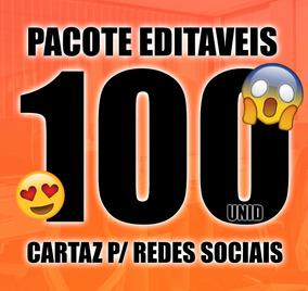 Pacote C/100 Cartazes Editaveis P/ Redes Sociais