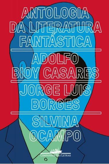 Antologia Da Literatura Fantastica - Cia Das Letras