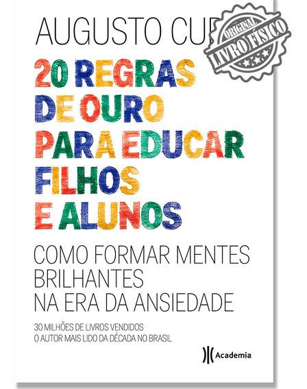 Livro 20 Regras De Ouro Para Educar Filhos E Alunos Cury