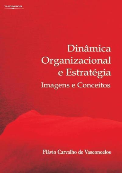 Dinamica Organizacional E Estrategia: Imagens E Conceitos