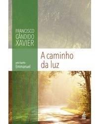 Caminho Da Luz (a) - (novo Projeto) - Francisco Cândido Xavi