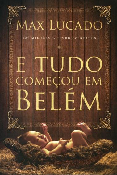 Livro Max Lucado - E Tudo Começou Em Belém