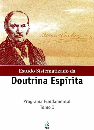 Estudo Sistematizado Da Doutrina Espírita - Tomo I