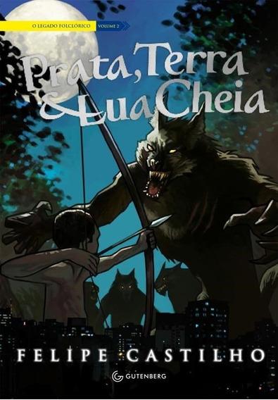 Prata, Terra & Lua Cheia - Série O Legado Folclórico - Vol.