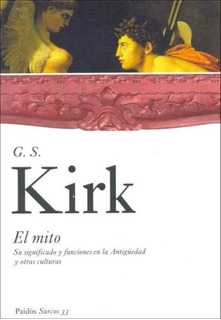 Mito, El. Su Significado Y Funciones En La Antiguedad Y Otra