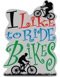 Adesivo Bicicleta Bike Carro I Like To Ride Bikes