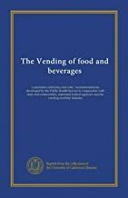 Libro - The Vending Of Food And Beverages: A Sanitation Ordi