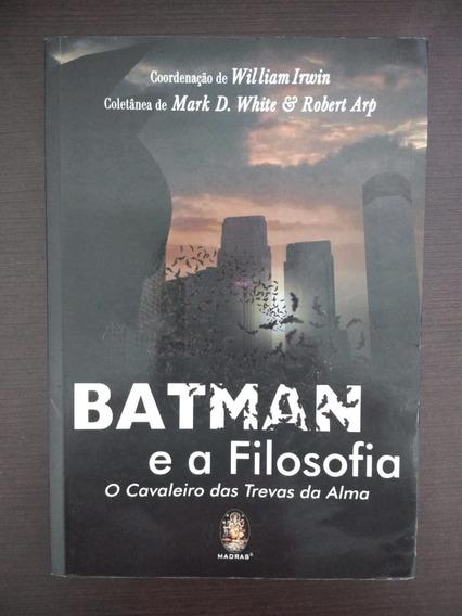 Livro - Batman E A Filosofia - William Irwin