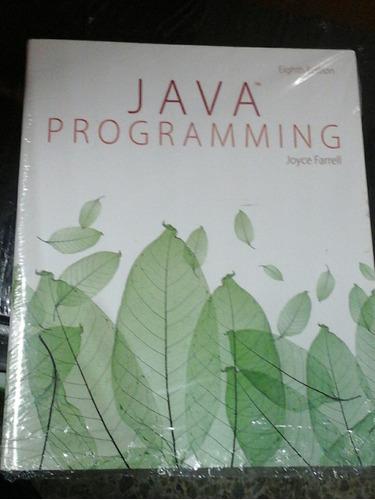 Imagen 1 de 4 de Java Programming Joyce Farrell, 8 Edition