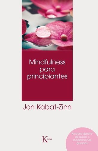 Imagen 1 de 3 de Mindfulness Para Principiantes, Jon Kabat Zinn, Kairós