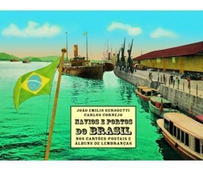 Navios E Portos Do Brasil Nos Cartões Postais E Álbuns De