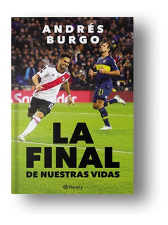 La Final De Nuestras Vidas | River Plate - Andrés Burgo