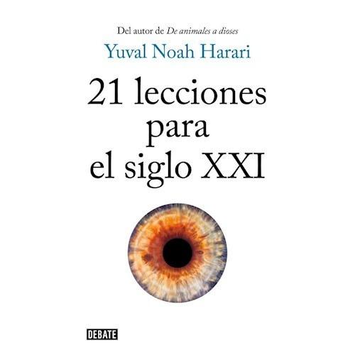 Imagen 1 de 2 de 21 Lecciones Para El Siglo Xxi - Yuval Noah Harari