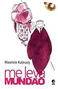 Me Leva Mundão - Maurício Kubrusly