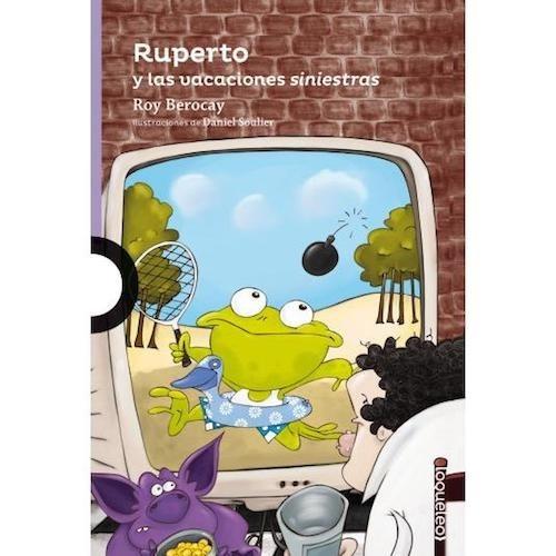 Ruperto Y Las Vacaciones Siniestras - Loqueleo
