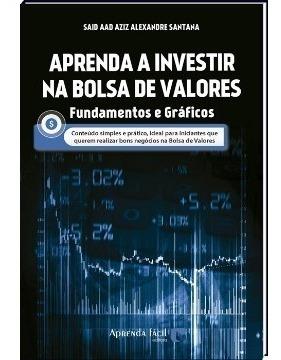 Aprenda A Investir Na Bolsa De Valores - Fundamentos