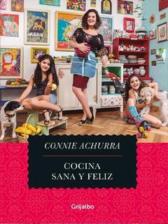 Cocina Sana Y Feliz 1 Y 2 Connie Achura Promoción (original)