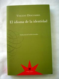 El Idioma De La Identidad, Descombes, Ed. Eterna Cadencia