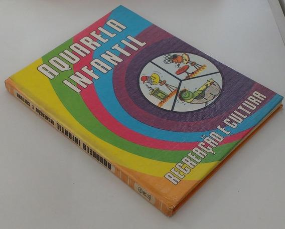 Aquarela Infantil: Recreação E Cultura