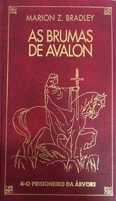 Livro As Brumas De Avalon 4 - Prisioneiro Da Árvore + Brinde
