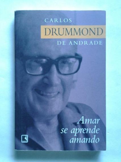 Amar Se Aprende Amando - Carlos Drummond De Andrade