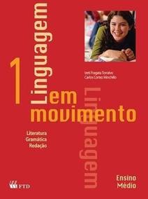 Linguagem Em Movimento - Vol. 1 - 1º Ano - Ensino Médio