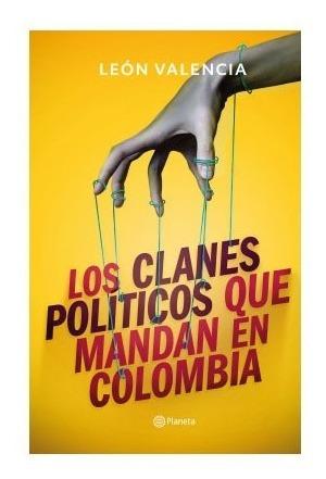 Imagen 1 de 1 de Los Clanes Políticos Que Mandan En Colombia