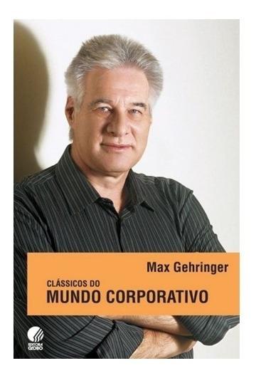 Livro Clássicos Do Mundo Corporativo - Max Gehringer