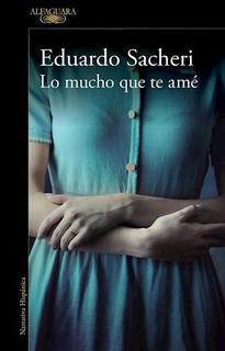 Mucho Que Te Ame, Lo - Eduardo Sacheri (papel)