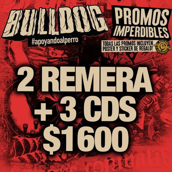 Promo Bulldog 2 Remeras + 3 Cds A Eleccion X $ 1600