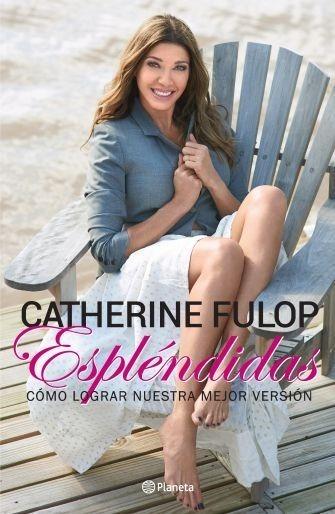 Espléndidas - Catherine Fulop