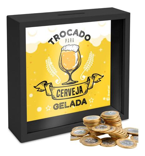 Quadro Decorativo Guardar Dinheiro P/ Cerveja Madeira Vidro