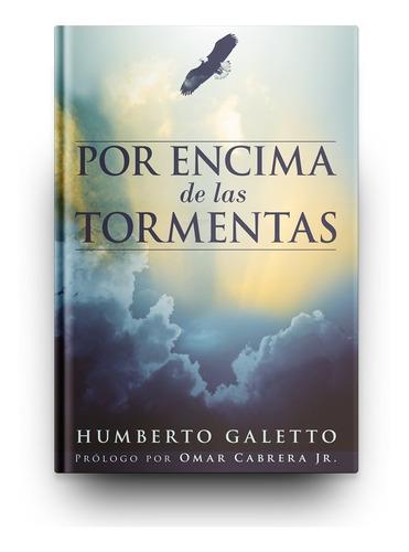 Imagen 1 de 3 de Por Encima De Las Tormentas (humberto Galetto)