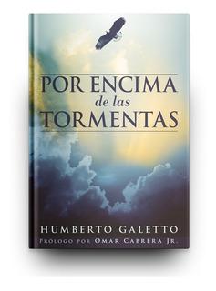 Por Encima De Las Tormentas (humberto Galetto)