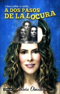 Libro A Dos Pasos De La Locura / Silvia Olmedo / Aguilar