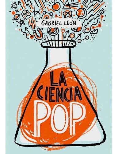 Imagen 1 de 1 de La Ciencia Pop - Gabriel León