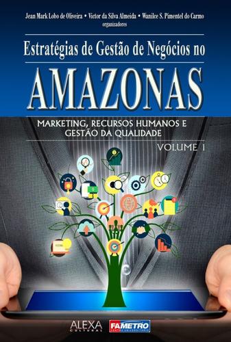 Imagem 1 de 1 de Estrategias De Gestão De Negocios No Amazonas V1