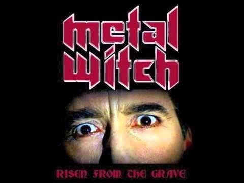Metal Witch - Risen From The Grave 2008 - Heavy Metal