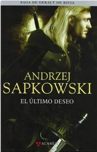 El Último Deseo. Andrzej Sapkowski
