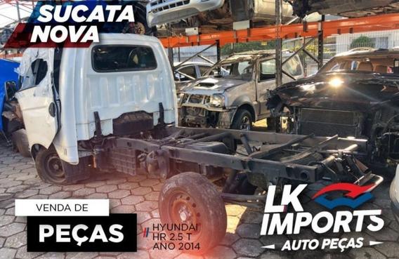 Sucata Peças Para Hyundai Hr 2014 2015 130cv