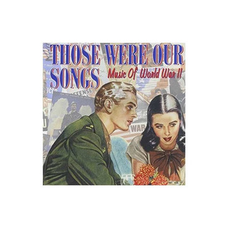 Those Were Our Songs Music Of World War Ii/var Those Were Ou