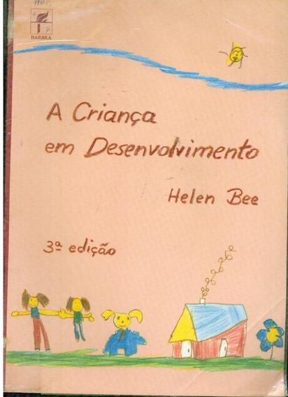 Livro A Criança Em Desenvolvimento - Helen Bee - 421 Paginas