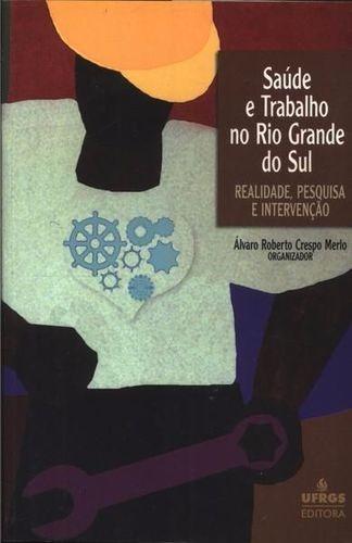Saúde E Trabalho No Rio Grande Do Sul